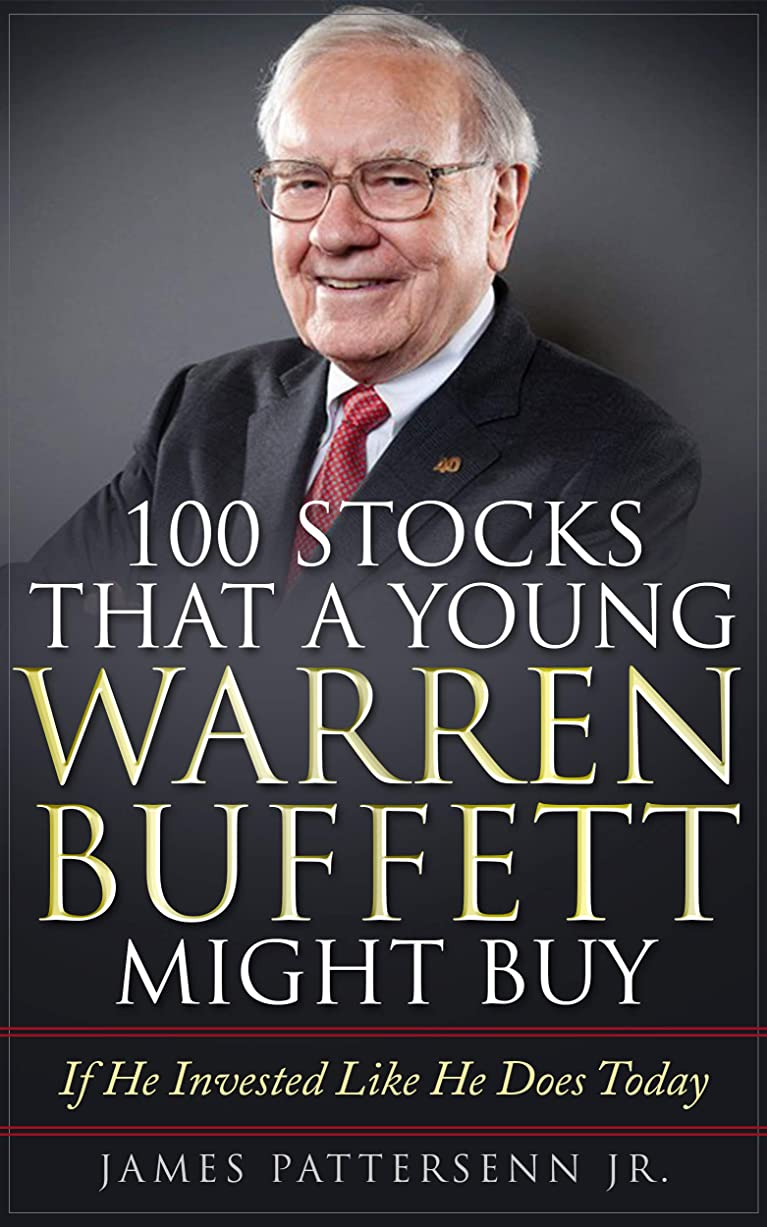 所有権談話特徴づける100 Stocks That A Young Warren Buffett Might Buy: Proven Methods for Buying Stocks and Building Wealth Like Warren Buffet and Charlie Munger (English Edition)