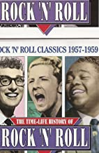 The Time-Life History of Rock 'N' Roll - Rock 'N' Roll Classics: 1957-1959