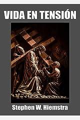 Vida en Tensión: Reflecciones sobre las Bienaventuranzas (Spanish Edition) Kindle Edition