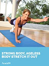 Strong Body, Ageless Body: Stretch It Out