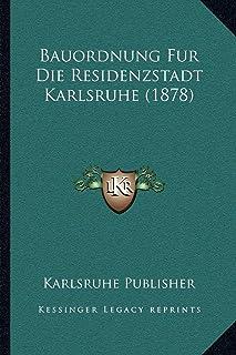 Bauordnung Fur Die Residenzstadt Karlsruhe (1878)