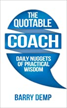 The Quotable Coach: Daily Nuggets of Practical Wisdom