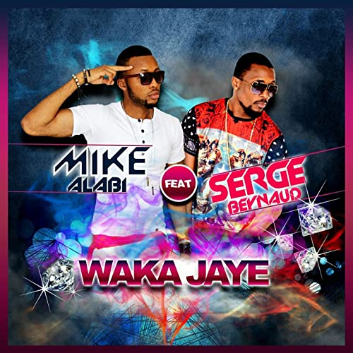 BEYNAUD ALABI FT TÉLÉCHARGER MIKE SERGE