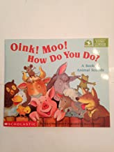 Oink! Moo! How Do You Do? A Book of Animal Sounds