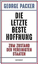 Die letzte beste Hoffnung: Zum Zustand der Vereinigten Staaten (German Edition)