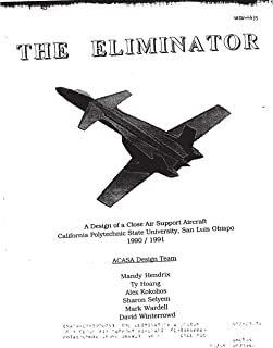 The Eliminator: A design of a close air support aircraft (English Edition)
