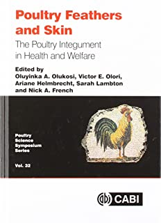 Poultry Feathers and Skin: The Poultry Integument in Health and Welfare (Animal & Veterinary Science)