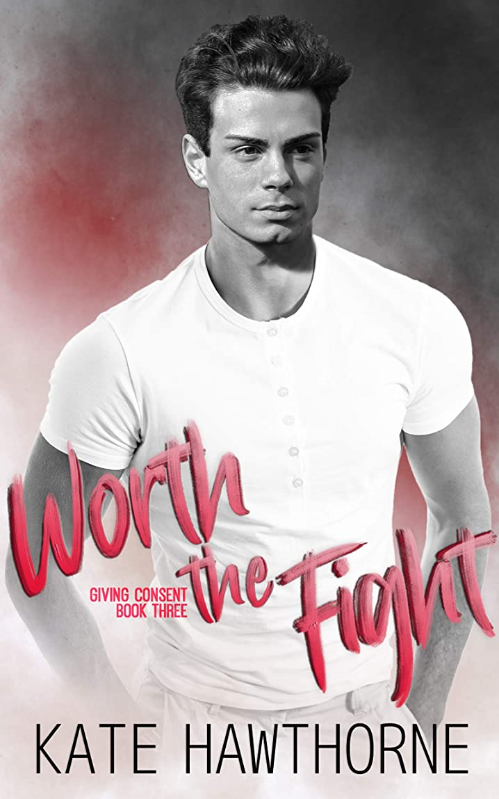 一方、オーバーフロー一目Worth the Fight (Giving Consent Book 3) (English Edition)