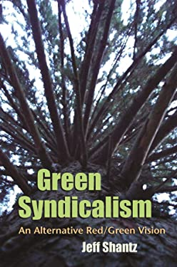 Green Syndicalism: An Alternative Red/Green Vision (Space, Place and Society)