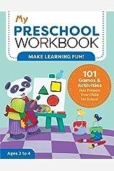 My Preschool Workbook: 101 Games & Activities That Prepare Your Child for School (My Workbook) Paperback