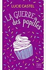 La guerre des papilles : Une comédie romantique drôle et gourmande sur fond de pâtisserie (&H) Format Kindle