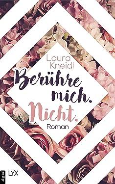 Berühre mich. Nicht. (Berühre mich nicht Reihe 1) (German Edition)