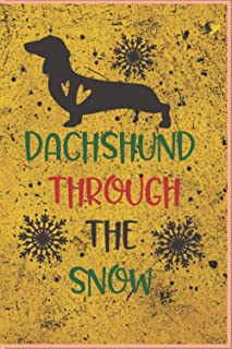 Dachshund Trough The Snow: 6 X 9 inch, 120 Lined Pages, Journal for Writing down Daily Habits, Memories, Experiences, Thou...