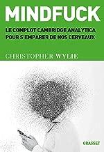Mindfuck : Le complot Cambridge Analytica pour s'emparer de nos cerveaux (Essais Etranger) (French Edition)