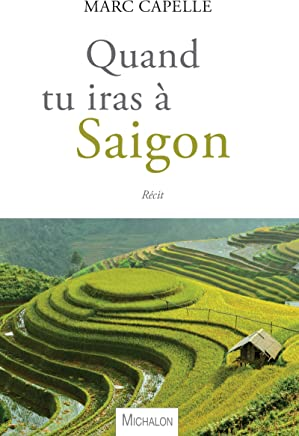Quand tu iras à Saigon (Récit)