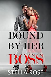 Bound by her Boss (Bound and Determined Book 1)