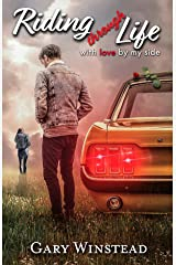 Riding Through Life with Love by my Side Kindle Edition