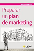 Preparar un plan de marketing (Spanish Edition)