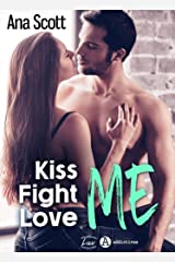 Kiss Me, Fight Me, Love Me Format Kindle