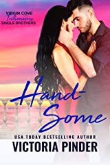 Handsome: Virgin Cove Trillionaires (Single Brothers Book 2) Kindle Edition