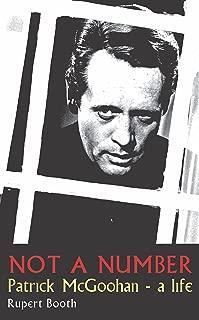 Not A Number: Patrick McGoohan - a life.