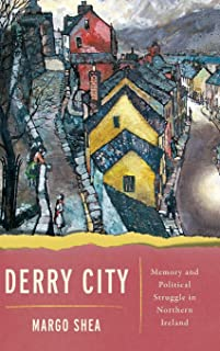 Derry City: Memory and Political Struggle in Northern Ireland