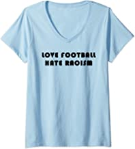 Womens Love Football - Hate Racism V-Neck T-Shirt