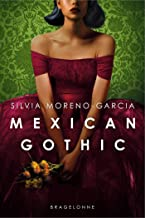 Mexican Gothic (Bragelonne Terreur) (French Edition)