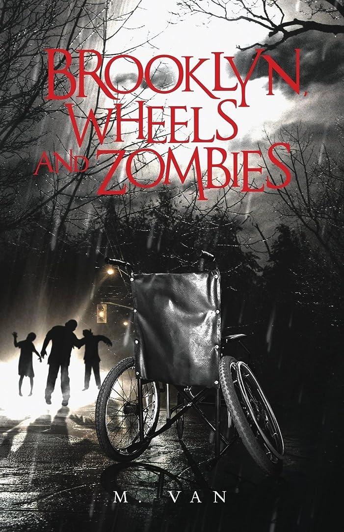 キロメートル配偶者普遍的なBrooklyn, Wheels and Zombies (The Wheels and Zombies Series)