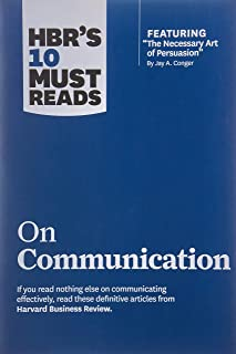 "HBR's 10 Must Reads on Communication (with featured article ""The Necessary Art of Persuasion,"" by Ja"