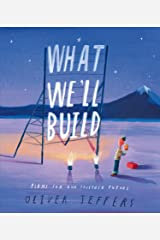 What We'll Build: The breathtaking new companion to international bestseller Here We Are: Plans For Our Together Future Kindle Edition