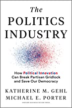 The Politics Industry: How Political Innovation Can Break Partisan Gridlock and Save Our Democracy Book PDF