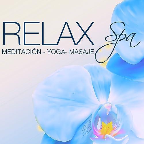 Relax Spa - Música Relajante para Meditación Zen, Relajación ...