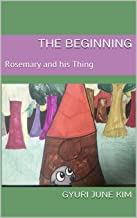The Beginning: Rosemary and his Thing