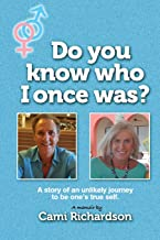 Do-You-Know-Who-I-Once-Was?:-A-story-of-an-unlikely-journey-to-become-one's-true-self!