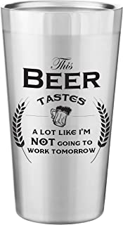 Stainless Steel 16.9 Ounce Pint Tumbler | Double Wall Copper Vacuum Insulation | Gift Idea for Christmas, Retirement, Birthday | Beer Glass With Funny Novelty Saying (Stainless)