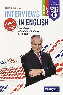 INTERVIEWS IN ENGLISH: TU GUÍA PARA CONSEGUIR TRABAJO EN IN