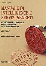 Permalink to Manuale di intelligence e servizi segreti. Antologia per principianti, politici e militari, civili e gente comune PDF