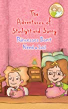 """The Adventures of Starlight and Sunny, Book 4, """"Princesses Don't Need A Job!"""", How to be an independent entrepreneur with real life skills and positive ... 3 and 4-8 (Princesses Don't Need a Job !)"""