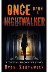 Once Upon a Nightwalker: A Z-Tech Chronicles Story (The Z-Tech Chronicles) Kindle Edition