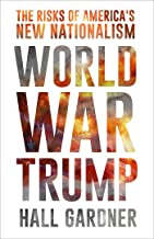 World War Trump: The Risks of America's New Nationalism