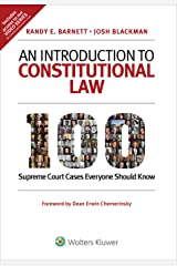 An Introduction to Constitutional Law: 100 Supreme Court Cases Everyone Should Know Kindle Edition