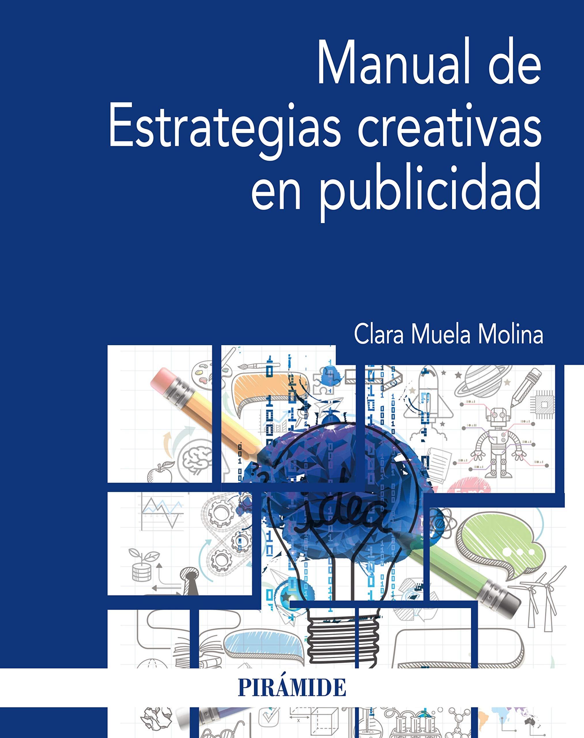 Manual de Estrategias creativas en publicidad (Economía y Empresa) (Spanish Edition)