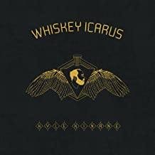 Whiskey Icarus [Explicit]