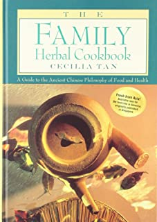 Family Herbal Cookbook: A Guide to the Ancient Chinese Philosophy of Food and Health