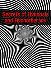 Secrets of Hypnosis and Hypnotherapy