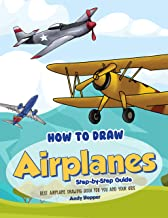 How to Draw Airplanes Step-by-Step Guide: Best Airplane Drawing Book for You and Your Kids (English Edition)