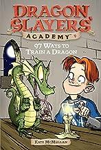 97 Ways to Train a Dragon #9 (Dragon Slayers' Academy)