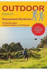 Neuseeland Nordinsel 22 Wanderungen zwischen Küsten und Vulkanen (Outdoor Regional) Broschiert