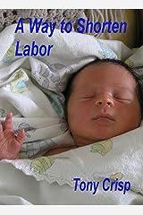 A Way to Shorten Labour Kindle Edition